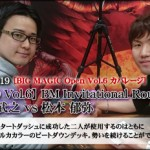 【BMO Vol.6】BIG MAGIC Invitational Round 4 松原 武之 対 松本 郁弥