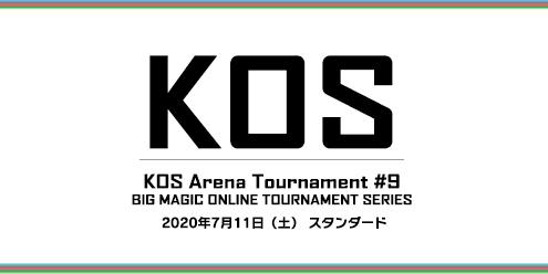 KOS Arena Tournament #9 - BIG MAGIC ONLINE TOURNAMENT SERIES
