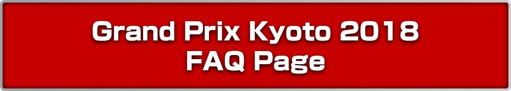 Grand Prix Kyoto 2018 FAQ Page